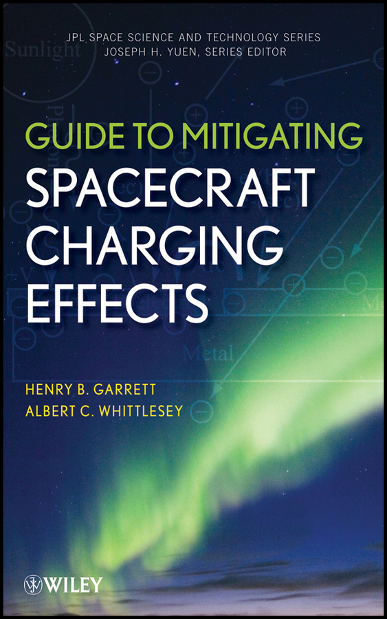 Whittlesey Albert C. Guide to Mitigating Spacecraft Charging Effects isaac asimov s guide to earth and space