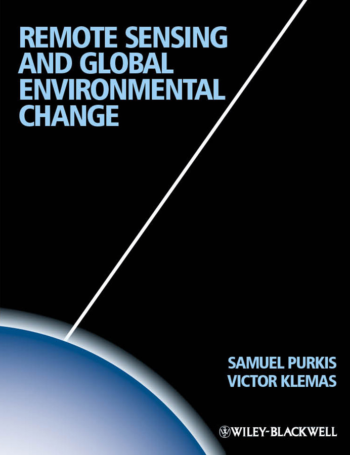 Klemas Victor V. Remote Sensing and Global Environmental Change piégay hervé fluvial remote sensing for science and management