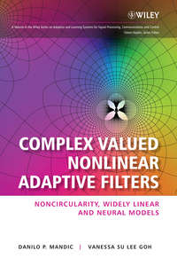 Goh Vanessa SuLee - Complex Valued Nonlinear Adaptive Filters. Noncircularity, Widely Linear and Neural Models