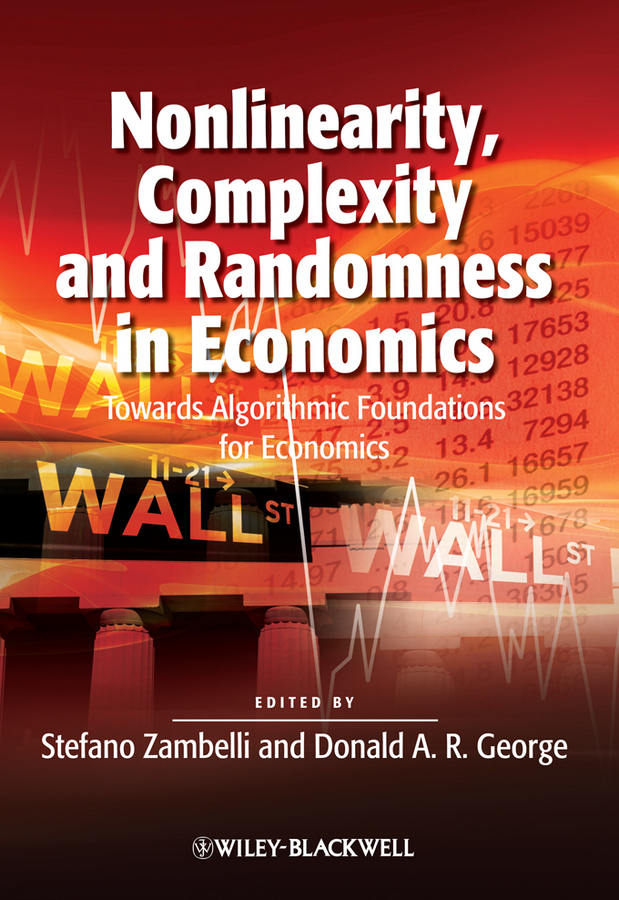 George Donald A.R. Nonlinearity, Complexity and Randomness in Economics. Towards Algorithmic Foundations for Economics statistics for business and economics