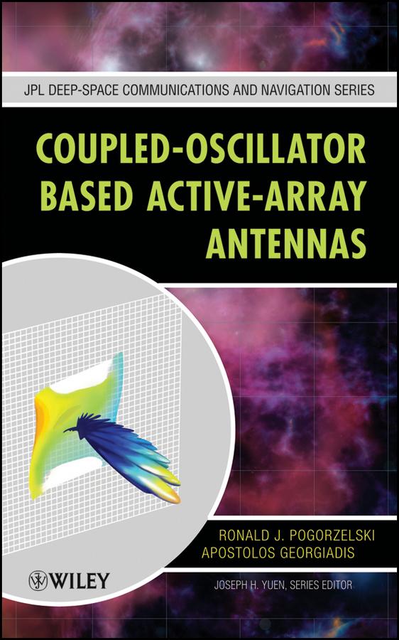 Pogorzelski Ronald J. Coupled-Oscillator Based Active-Array Antennas ISBN: 9781118309971 pogorzelski ronald j coupled oscillator based active array antennas