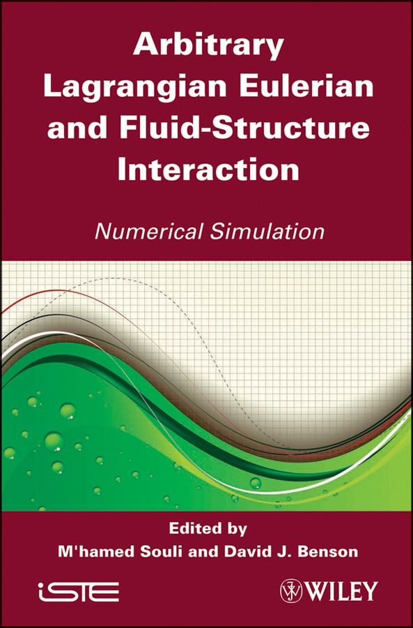 Benson David J. Arbitrary Lagrangian Eulerian and Fluid-Structure Interaction. Numerical Simulation ISBN: 9781118619704