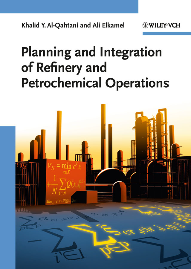 Elkamel Ali Planning and Integration of Refinery and Petrochemical Operations man power planning