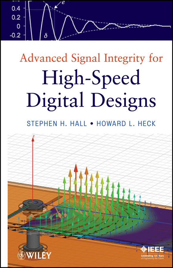 Heck Howard L. Advanced Signal Integrity for High-Speed Digital Designs ISBN: 9780470423882 components and techniques for high speed optical communications