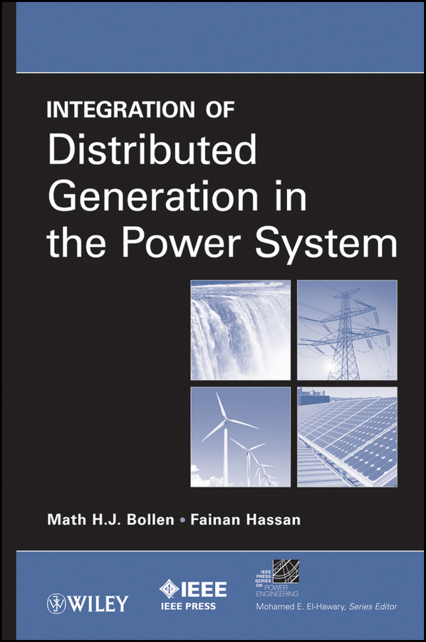 Bollen Math H. Integration of Distributed Generation in the Power System ISBN: 9781118029015 interconnection of res to grid for power quality improvement
