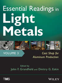 Eskin D. G. - Essential Readings in Light Metals, Cast Shop for Aluminum Production