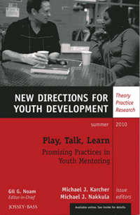 Nakkula Michael J. - Play, Talk, Learn: Promising Practices in Youth Mentoring. New Directions for Youth Development, Number 126