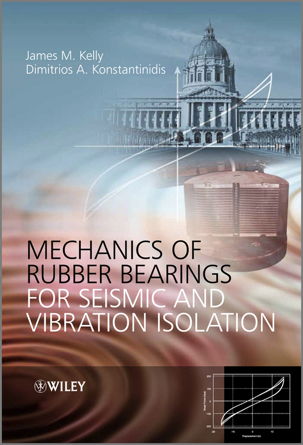 Konstantinidis Dimitrios Mechanics of Rubber Bearings for Seismic and Vibration Isolation bk4012 drawn cup caged needle roller bearings with closed end 25941 40 the size of 40 47 12mm