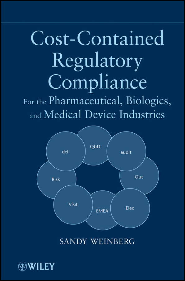 Sandy Weinberg Cost-Contained Regulatory Compliance. For the Pharmaceutical, Biologics, and Medical Device Industries