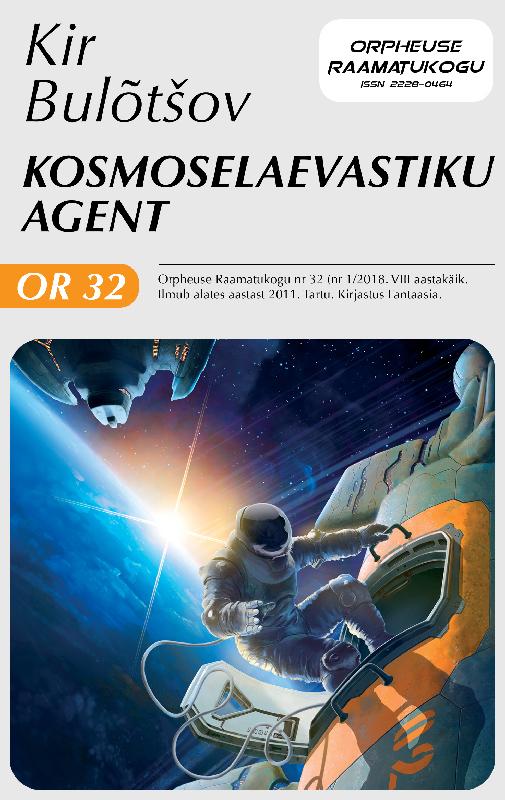 Kir Bulõtšov Kosmoselaevastiku agent ISBN: 9789949578764 andrei ivanov kuutõbise pihtimus