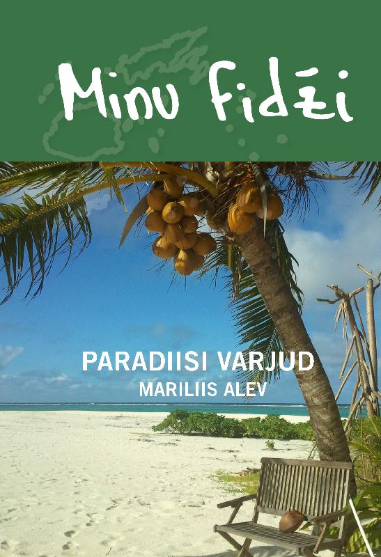 Minu Fidži. Paradiisi varjud