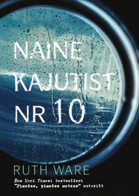 Ruth Ware - Naine kajutist nr 10