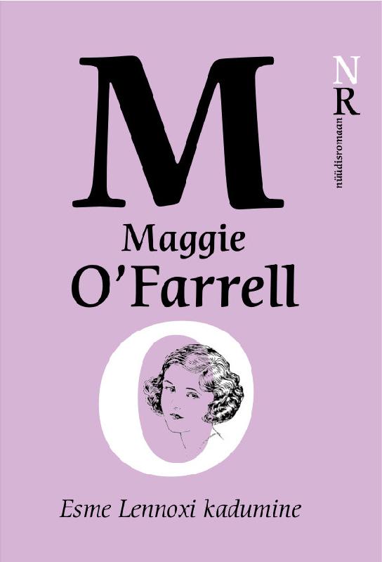 Maggie O'Farrell Esme Lennoxi kadumine rahvaluule oma teada hoitud unenägu