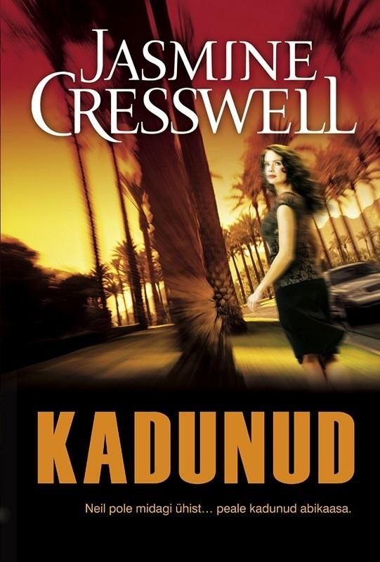 Jasmine Cresswell Kadunud. Ravenite triloogia I raamat jasmine cresswell kahtlusalune ravenite triloogia ii raamat