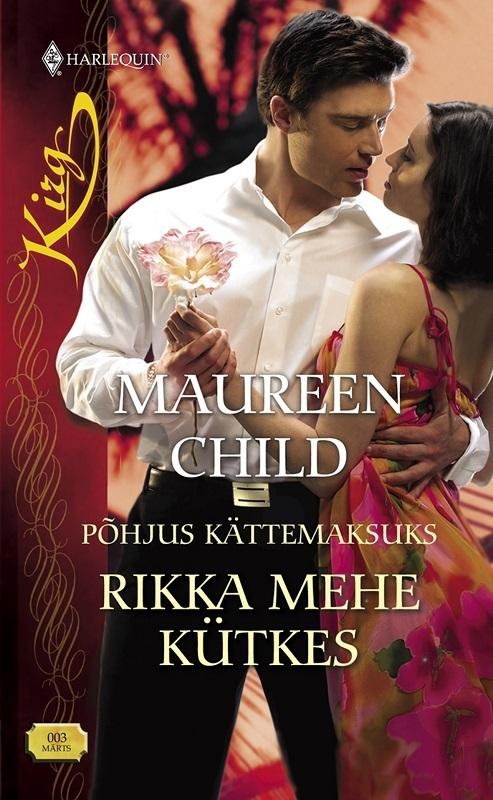 Maureen Child Rikka mehe kütkes maureen child rikka mehe kütkes