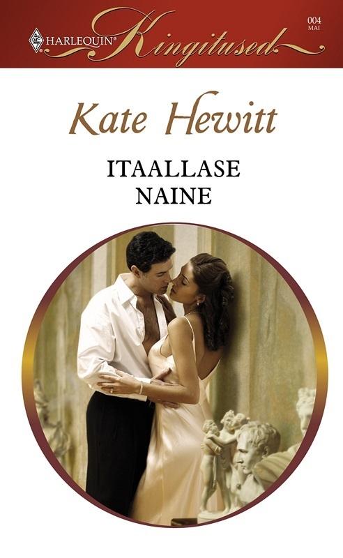 Kate Hewitt Itaallase naine ISBN: 9789949843701 rahvaluule vahetatud mõrsja