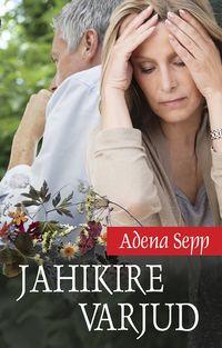 Adena Sepp - Jahikire varjud
