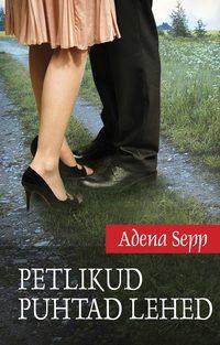 Adena Sepp - Petlikud puhtad lehed