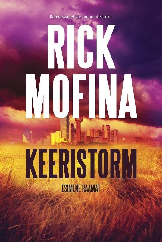 Rick Mofina Keeristorm. Esimene raamat ketlin priilinn enne kui on hilja