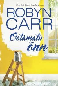 Robyn  Carr - Ootamatu ?nn