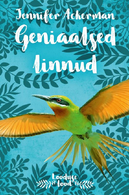 Jennifer Ackerman Geniaalsed linnud jennifer ackerman geniaalsed linnud