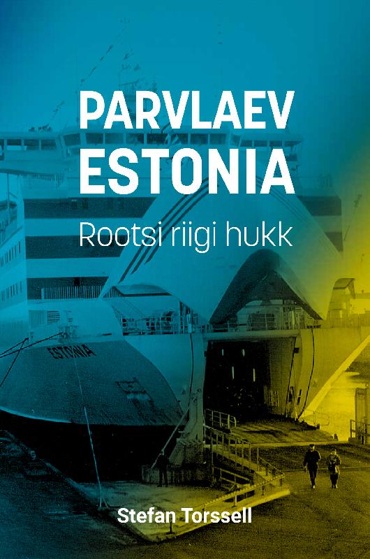 Stefan Torssell Parvlaev Estonia. Rootsi riigi hukk ISBN: 9789949853441 ns loves estonia 400