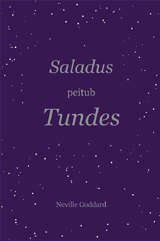 Neville Goddard Saladus peitub tundes c w gortner tudorite saladus esimene raamat