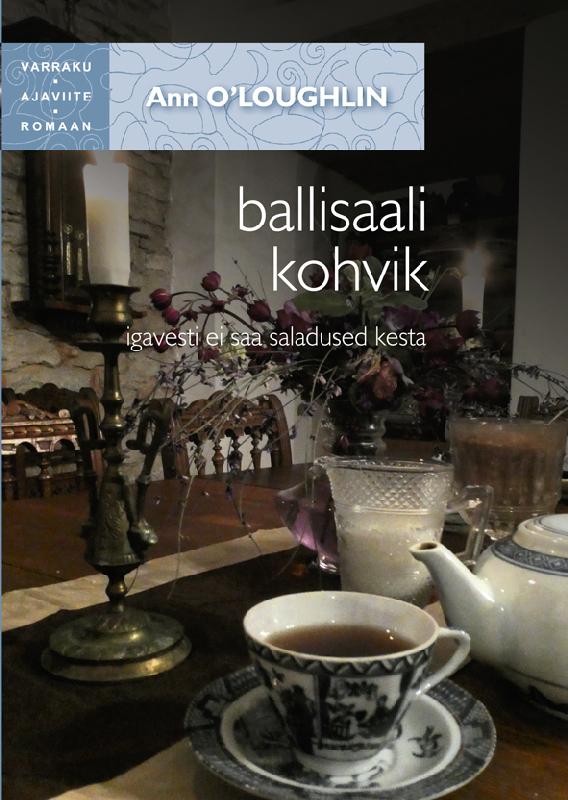 Ann O'Loughlin Ballisaali kohvik ann o loughlin ballisaali kohvik isbn 9789985343531