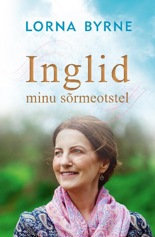 Lorna Byrne Inglid minu sõrmeotstel ISBN: 9789985343593 ene timmusk minu kanada