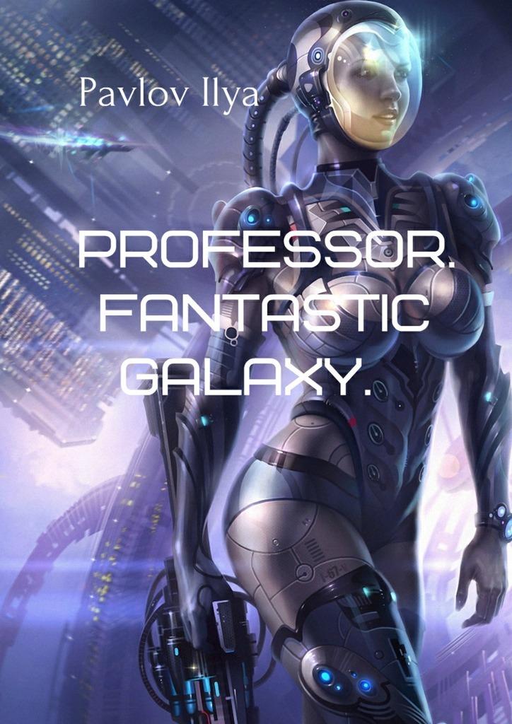 Professor. Fantastic galaxy