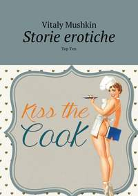 Vitaly Mushkin - Storie erotiche. Top Ten