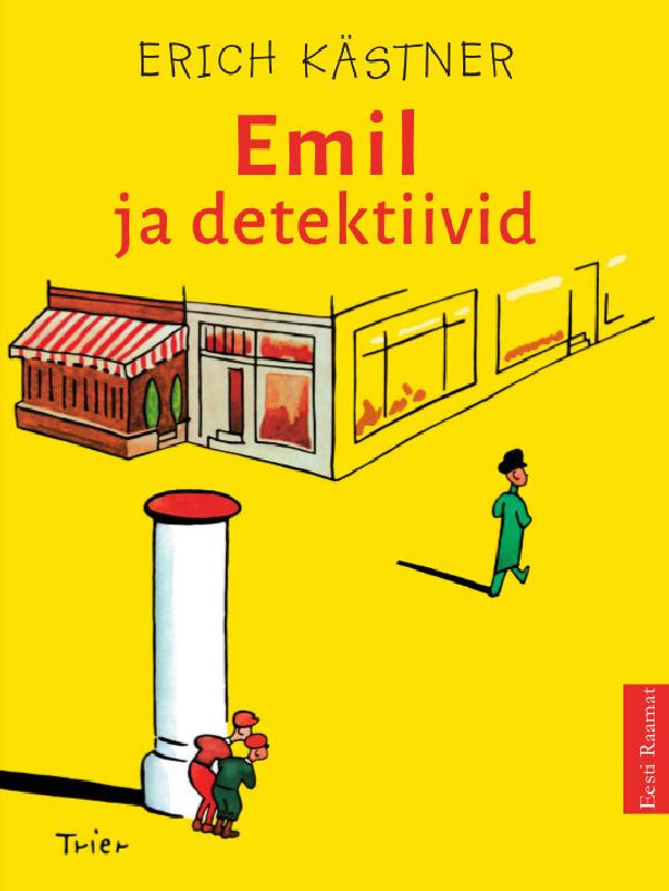 Erich Kärstner Emil ja detektiivid reeli reinaus vanalinna detektiivid mustpeade maalid