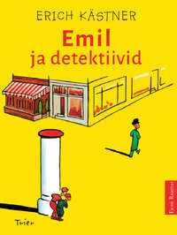 Erich K?rstner - Emil ja detektiivid