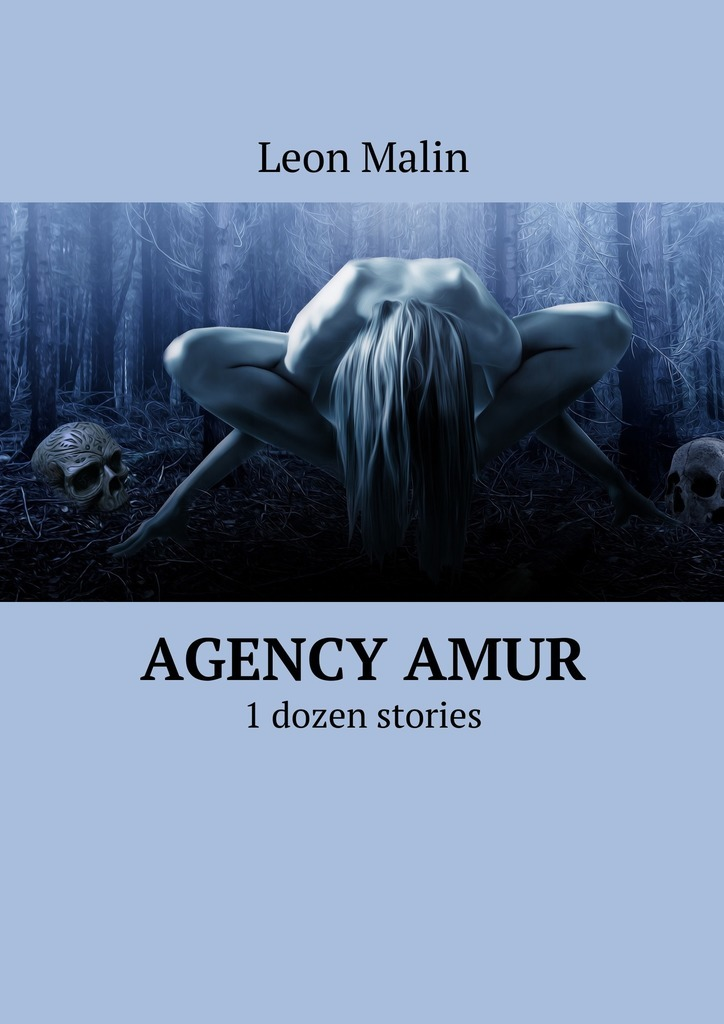 Leon Malin Agency Amur. 1 dozen stories