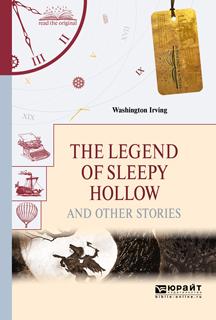 Вашингтон Ирвинг The legend of sleepy hollow and other stories. «легенда о сонной лощине» и другие рассказы вашингтон ирвинг легенда о сонной лощине новеллы книга для чтения на английском языке