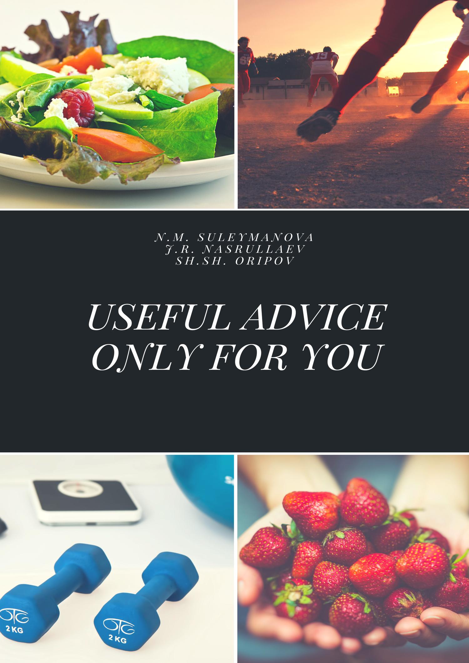 Н. М. Сулейманова Useful advice only for you ISBN: 978-5-00118-056-2