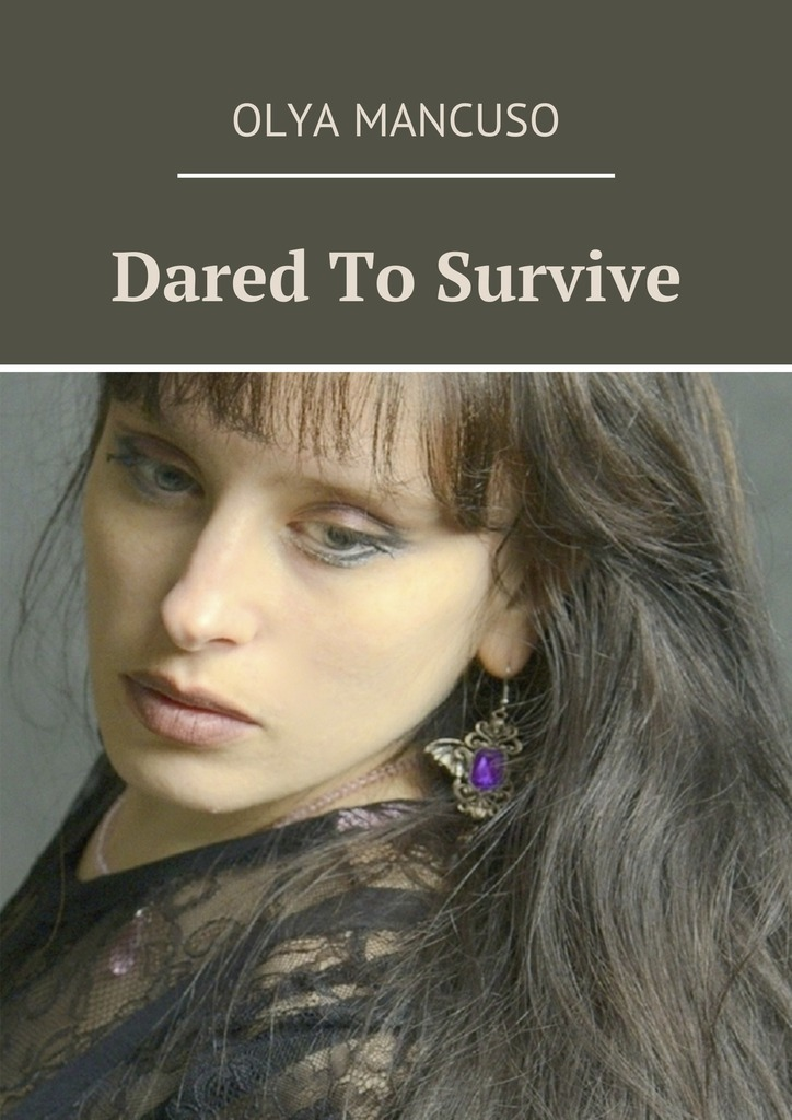 Olya Mancuso Dared To Survive the mighty odds