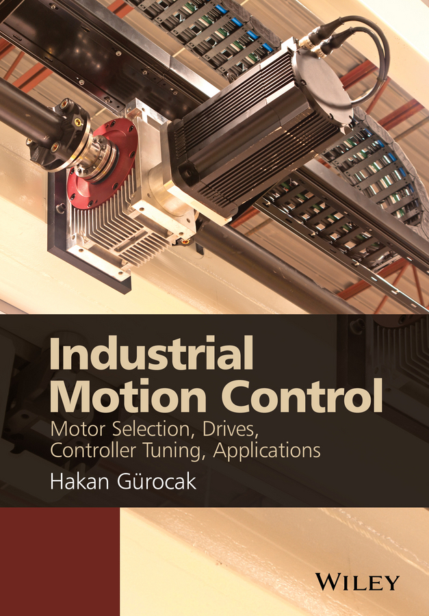 Dr. Gurocak Hakan Industrial Motion Control. Motor Selection, Drives, Controller Tuning, Applications ke touch screen glass vt 10tb industry industrial industrial use y