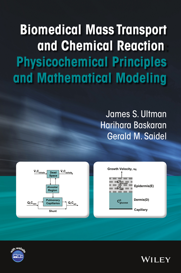 Harihara Baskaran Biomedical Mass Transport and Chemical Reaction. Physicochemical Principles and Mathematical Modeling optical grating coupler biosensor and biomedical applications