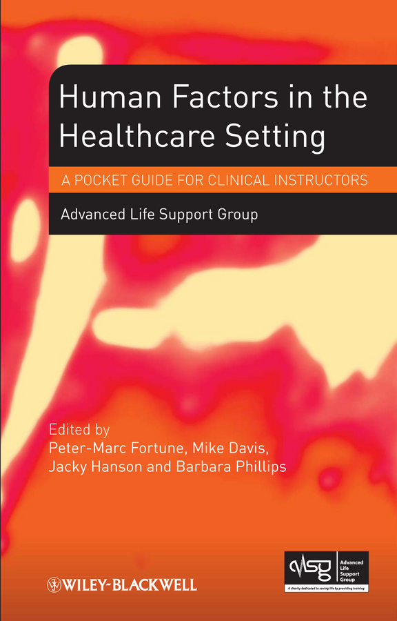 Advanced Life Support Group (ALSG) Human Factors in the Health Care Setting. A Pocket Guide for Clinical Instructors victims stories and the advancement of human rights