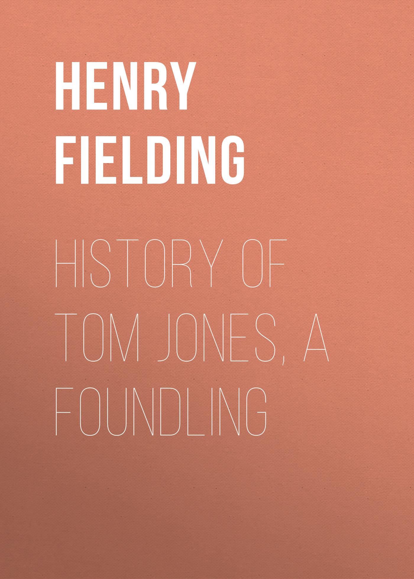 Генри Филдинг History of Tom Jones, a Foundling tom jones bonn
