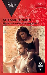 Stefanie London - Geriausias asmens sargybinis