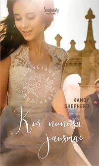 Kandy  Shepherd - Kur nune?a jausmai
