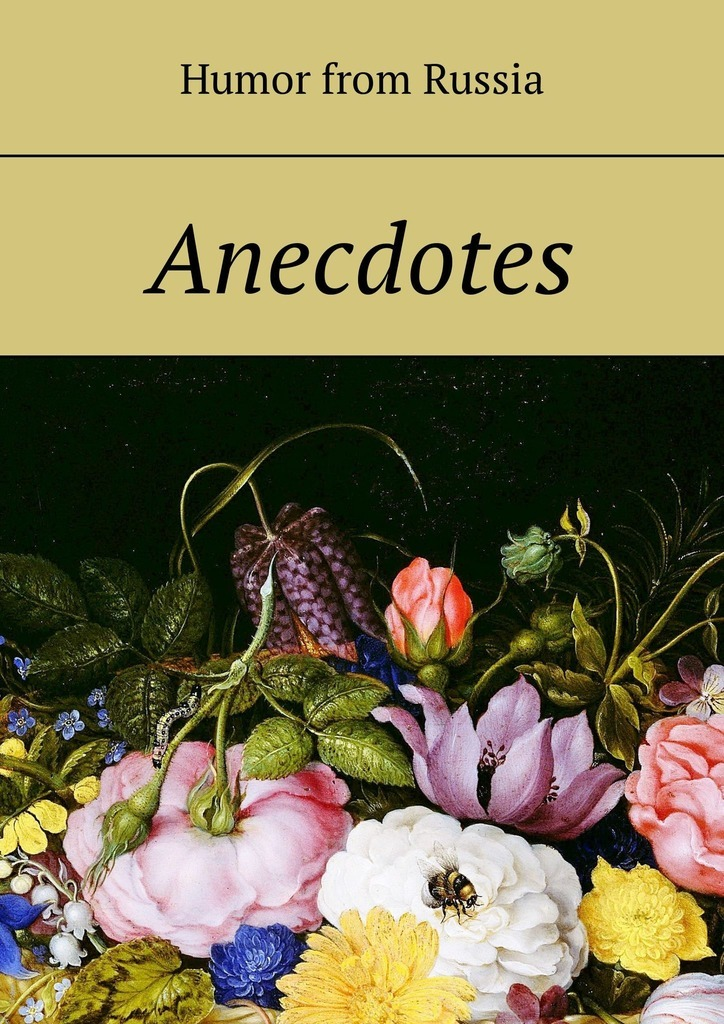 Anecdotes. Humor from Russia