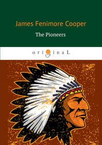 Джеймс Фенимор Купер - The Pioneers