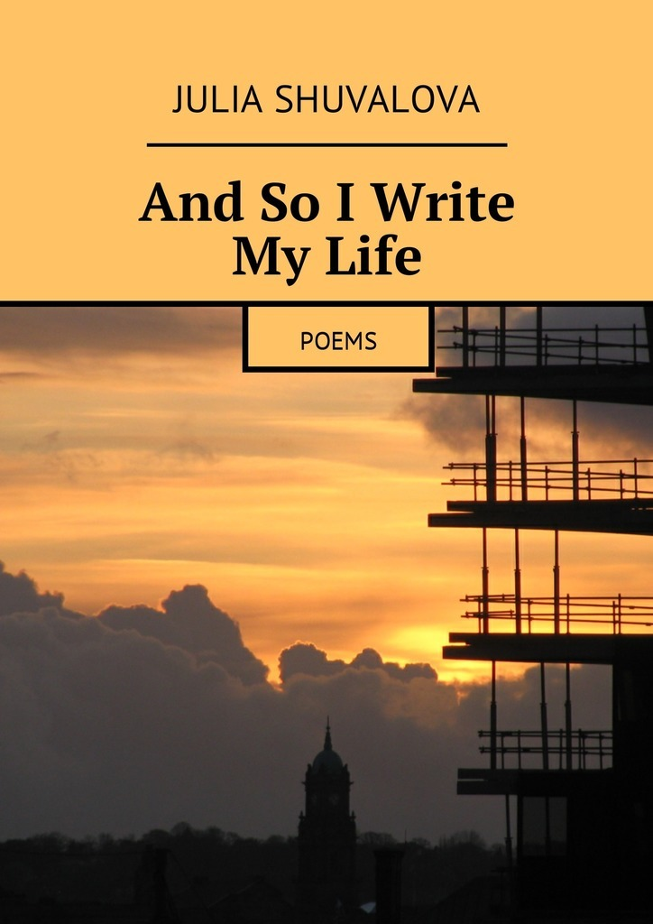 Julia Shuvalova And So I Write My Life. Poems james maitland lauderdale an inquiry into the nature and origin of public wealth