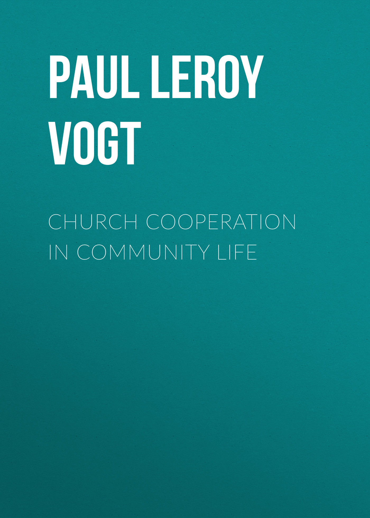 Paul Leroy Vogt Church Cooperation in Community Life the cooperation model in state church relations