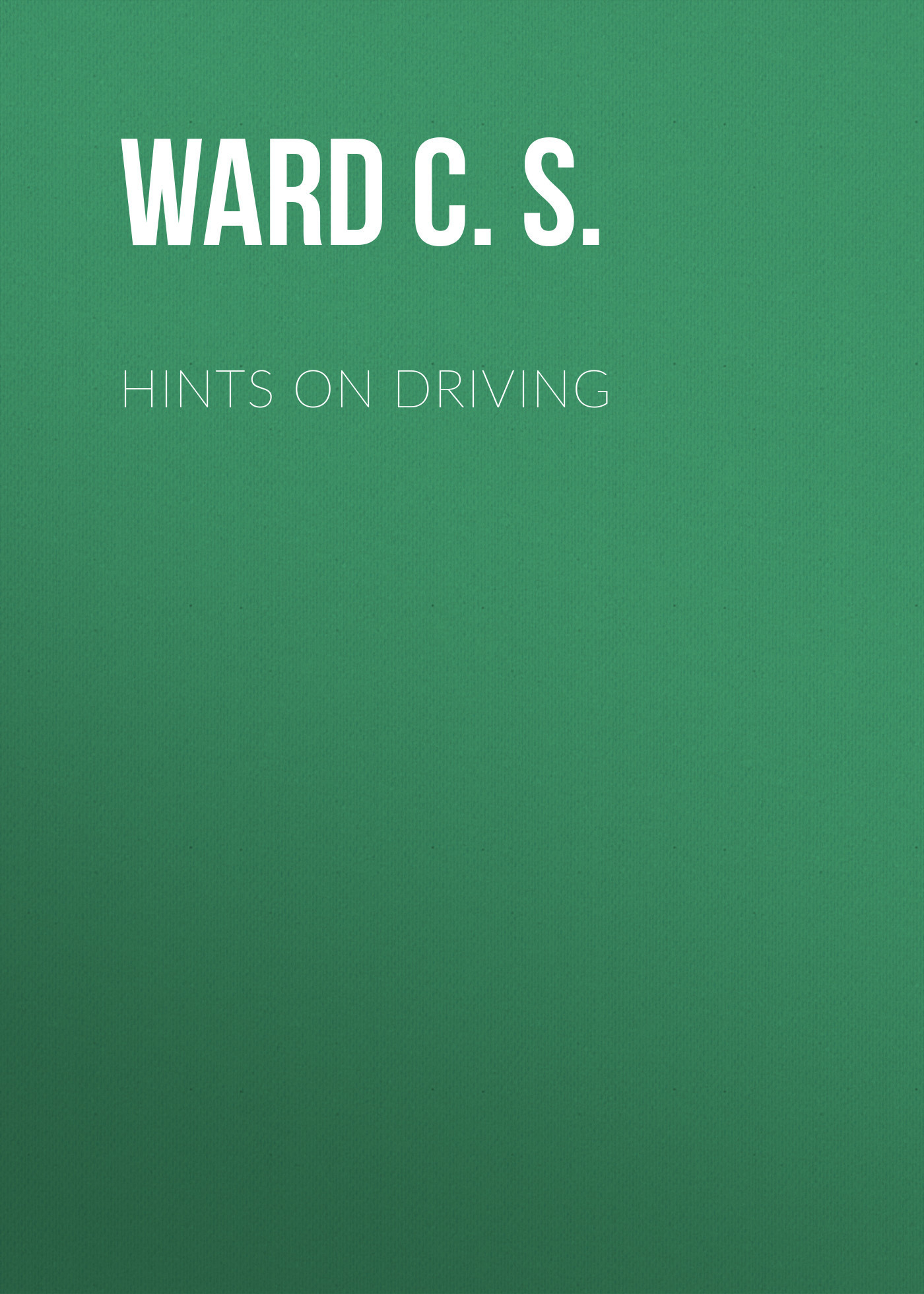 Ward C. S. Hints on Driving watch and ward