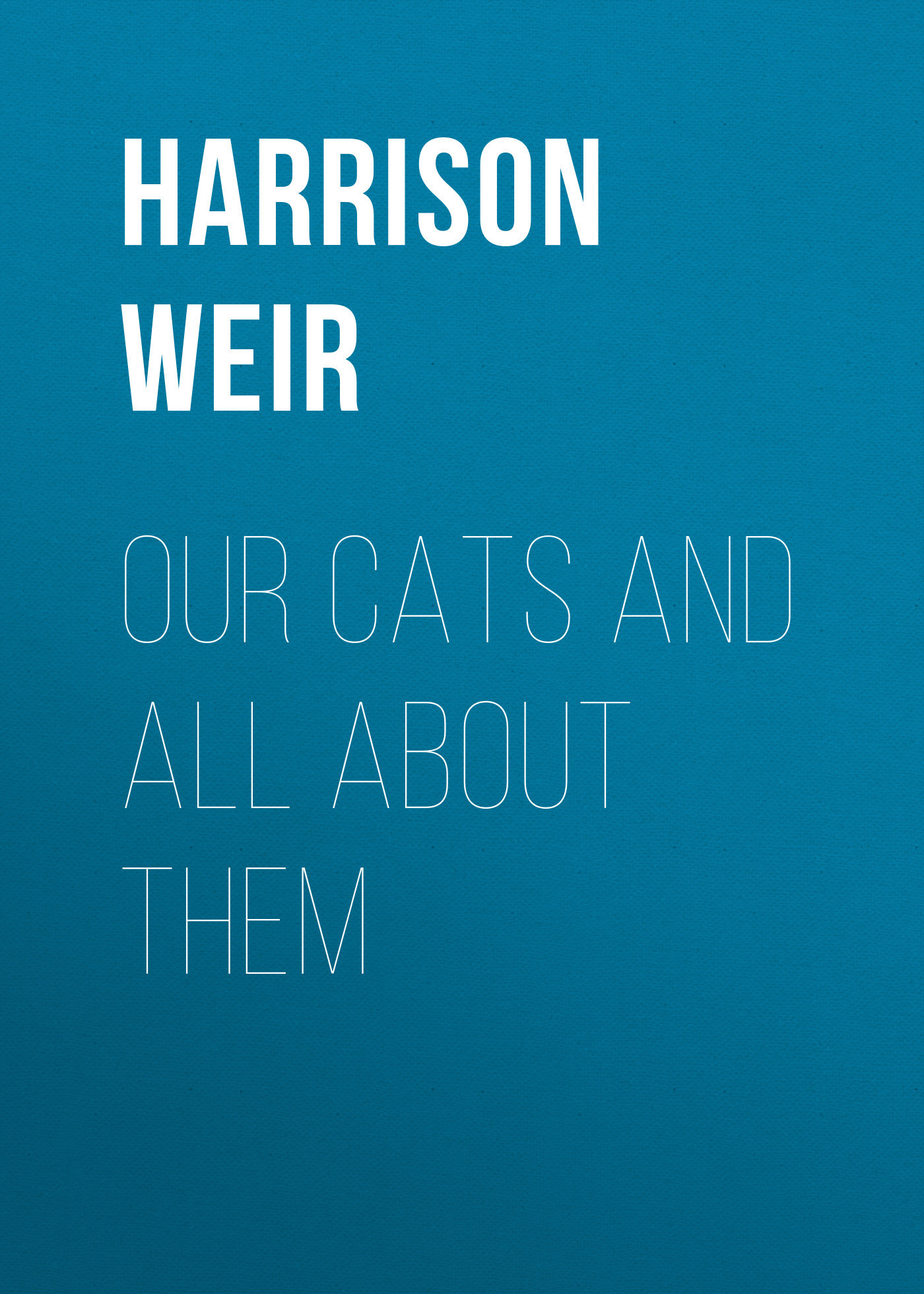 Harrison Weir Our Cats and All About Them