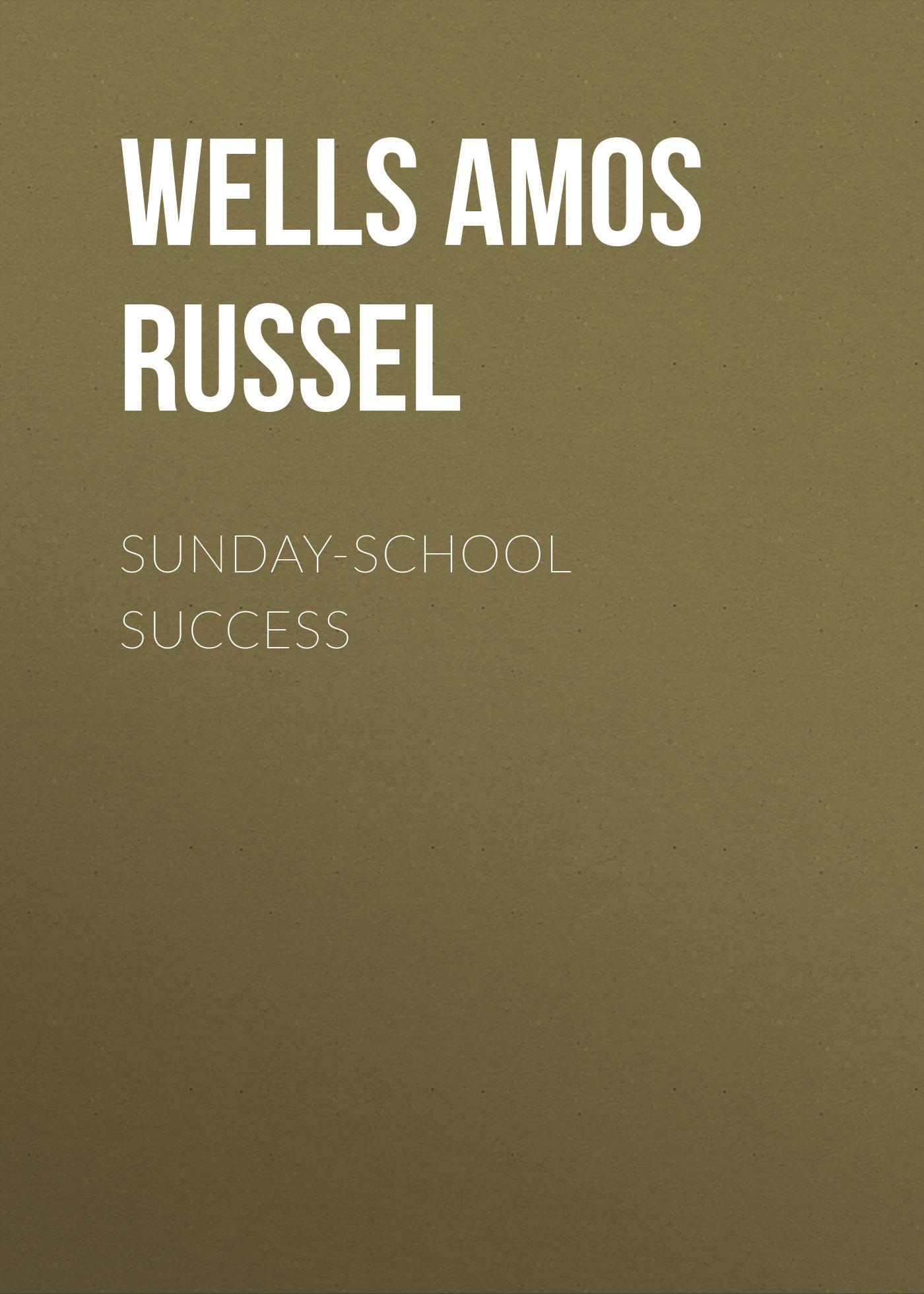 Wells Amos Russel Sunday-School Success mysteryland 2018 sunday